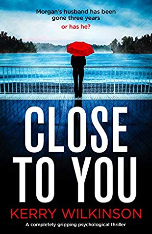 Close to You by Kerry Wilkinson