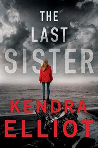 The Last Sister  by Kendra Elliot
