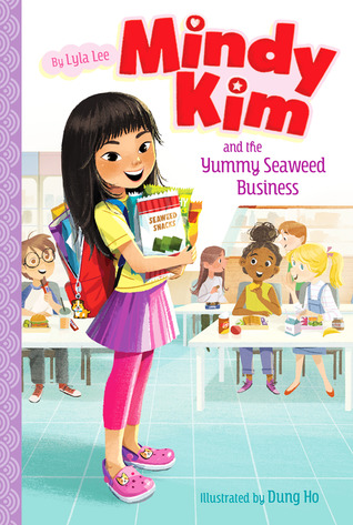 Mindy Kim and the Yummy Seaweed Business by Lyla Lee, Dung Ho